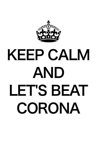 Keep Calm And Let's Beat Corona